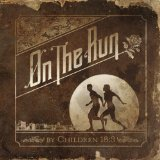 On the Run Lyrics Children 18:3