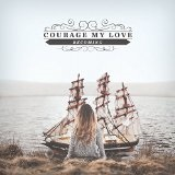 You Don't Know How (Single) Lyrics Courage My Love