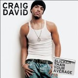 Slicker Than Your Average Lyrics Craig David