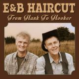 From Hank To Hooker Lyrics E&B Haircut