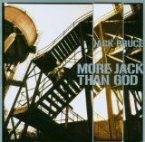 More Jack Than God Lyrics Jack Bruce