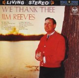 We Thank Thee Lyrics Jim Reeves