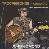Troopiesongs - Complete Lyrics John Edmond