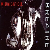 Breathe Lyrics Midnight Oil