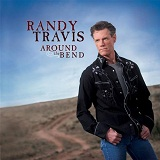 Around The Bend Lyrics Randy Travis