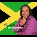 Jamaica Rewind Lyrics Ray Forbes