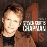 Number 1's Volume 1 Lyrics Steven Curtis Chapman