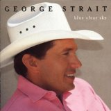 Blue Clear Sky Lyrics Strait George