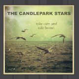 Take Care and Safe Home Lyrics The Candlepark Stars