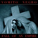 Fall Of An Empire Lyrics Vomito Negro