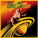 Into The Future Lyrics Bad Brains