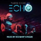 There Came An Echo Lyrics Big Giant Circles