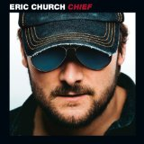 Chief Lyrics Eric Church