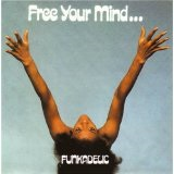 Free Your Mind And Your Ass Will Follow Lyrics Funkadelic