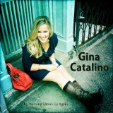 The Morning Shows Up Again Lyrics Gina Catalino