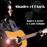Shades of Black (Cash Tribute) Lyrics James Garner
