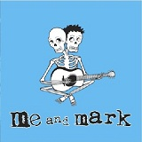 Me And Mark (EP) Lyrics Me And Mark