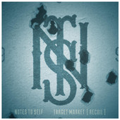Target Market [Recoil] Lyrics Notes to Self