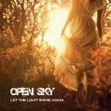 Let the Light Shine Again Lyrics Open Sky
