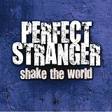 Shake The World Lyrics Perfect Stranger