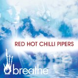 Breathe Lyrics Red Hot Chilli Pipers