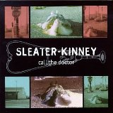 Call The Doctor Lyrics Sleater-Kinney