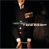 Twenty Twenty - The Essential T Bone Burnett Lyrics T-Bone Burnett