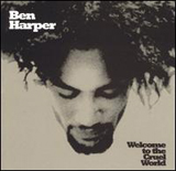 Welcome To The Cruel World Lyrics Ben Harper