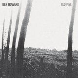 Old Pine (EP) Lyrics Ben Howard