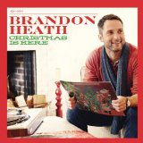 Christmas Is Here Lyrics Brandon Heath