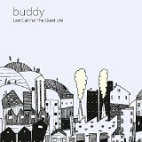 Last Call for the Quiet Life Lyrics Buddy