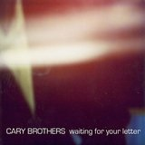 Waiting For Your Letter  Lyrics Cary Brothers