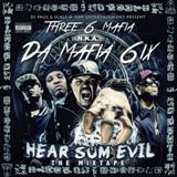 Hear Sum Evil Lyrics Da Mafia 6iX