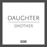 Smother (Single) Lyrics Daughter