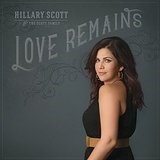 Love Remains Lyrics Hillary Scott & The Scott Family