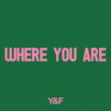 Where You Are (Single) Lyrics Hillsong Young & Free
