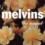 The Maggot Lyrics Melvins