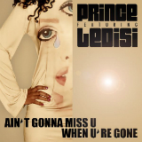 Ain't Gonna Miss U When U're Gone (Single) Lyrics Prince