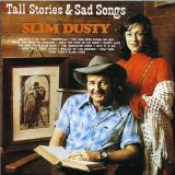 Tall Stories And Sad Songs Lyrics Slim Dusty