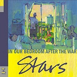In Our Bedroom After The War Lyrics Stars