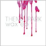 Wax (EP) Lyrics Theme Park