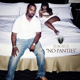 No Panties (Single) Lyrics TJ Boyce