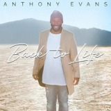 Back To Life Lyrics Anthony Evans