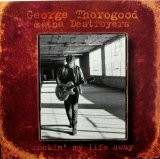 Rockin' My Life Away Lyrics George Thorogood And The Destroyers