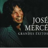 Grandes Exitos Lyrics José Mercé