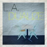 Dualize Lyrics L.A.