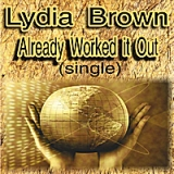 Already Worked It Out - Single Lyrics Lydia Brown