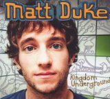 Kingdom Underground Lyrics Matt Duke