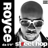 Street Hop Lyrics Royce Da 5'9