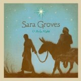 O Holy Night Lyrics Sara Groves